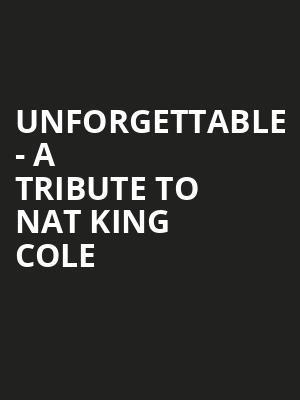 Unforgettable - A Tribute to Nat King Cole at Paramount Theatre