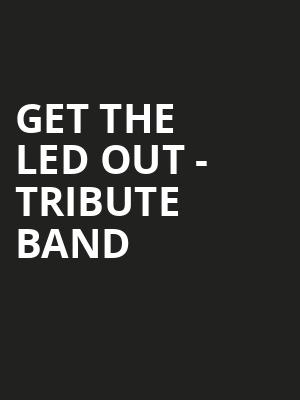 Get The Led Out Tribute Band, RiverEdge Park, Aurora